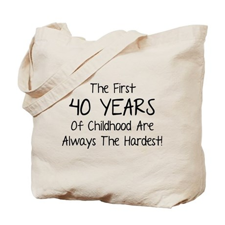 The First 40 Years Of Childhood Tote Bag