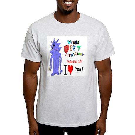 Valentine Gift? Light T-Shirt