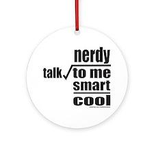 TALK NERDY TO ME Ornament (Round)