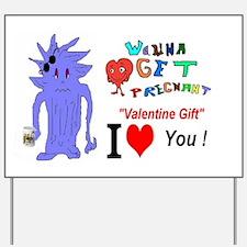 Valentine Gift? Yard Sign