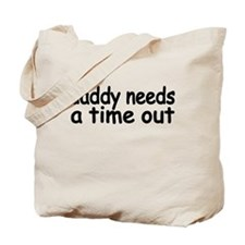 daddy needs a time out.png Tote Bag