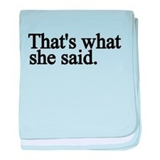 thats what she said.png baby blanket