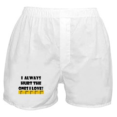 Ruler Always Hurt Ones I Love Boxer Shorts