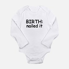 Birth nailed it.png Long Sleeve Infant Bodysuit