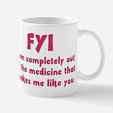 FYI Out of the medicine Mug