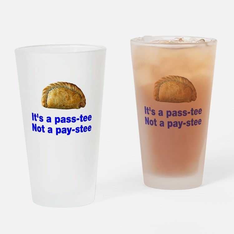 Pasty is a pass-tee Drinking Glass