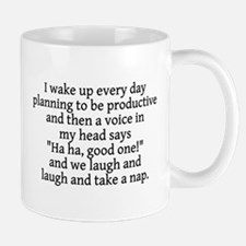 I wake up planning productive Mug