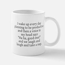 I wake up planning productive Mug