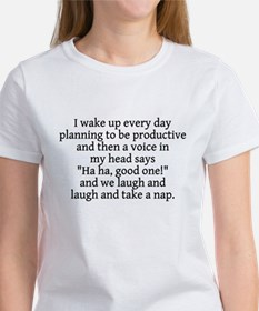 I wake up planning productive Women's T-Shirt