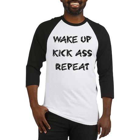 Wake up kick ass repeat Baseball Jersey