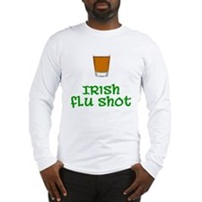 Irish Flu Shot Long Sleeve T-Shirt