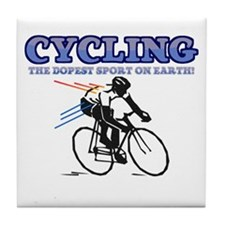 Cycling The DOPEst Sport On Earth Tile Coaster
