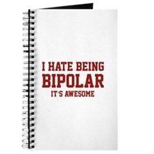 I Hate Being Bipolar. It's Awesome. Journal