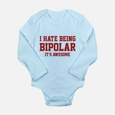I Hate Being Bipolar. It's Awesome. Long Sleeve In