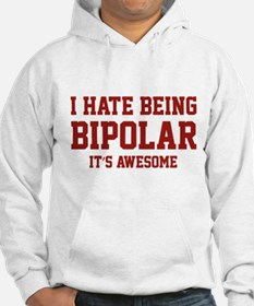 I Hate Being Bipolar. It's Awesome. Jumper Hoody