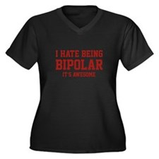 I Hate Being Bipolar. It's Awesome. Women's Plus S