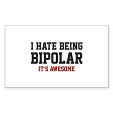I Hate Being Bipolar. It's Awesome. Decal