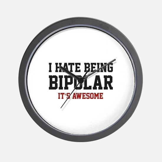 I Hate Being Bipolar. It's Awesome. Wall Clock