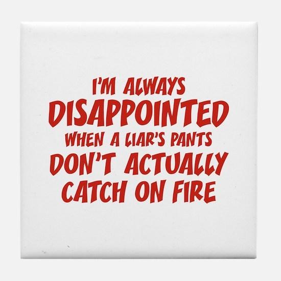 Liar Liar Pants On Fire Tile Coaster