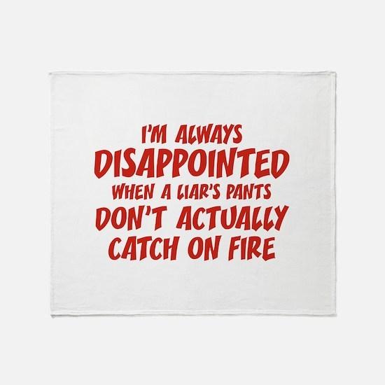 Liar Liar Pants On Fire Throw Blanket