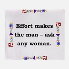Effort Makes The Man - Anonymous Throw Blanket