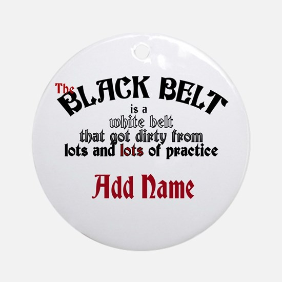 The Black Belt is Ornament (Round)