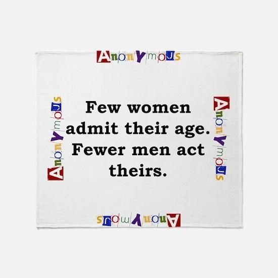 Few Women Admit Their Age - Anonymous Throw Blanke