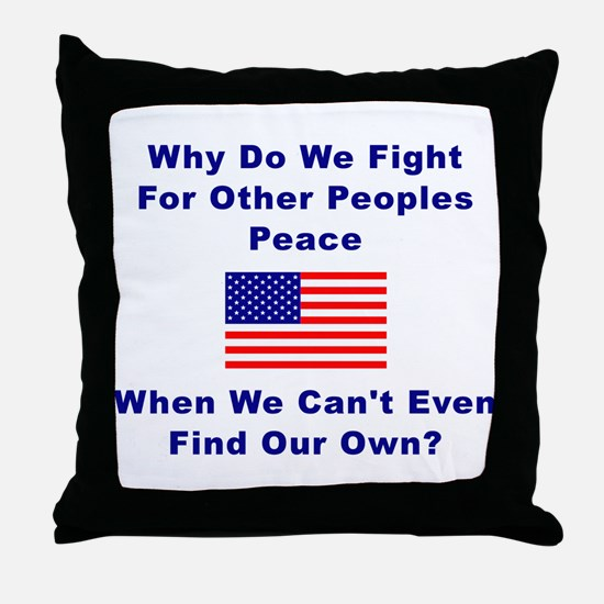 Why Do We Fight For Peace Throw Pillow