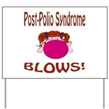Post-Polio Syndrome Blows! Yard Sign