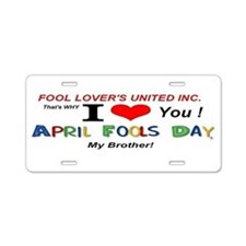April Fools United BROTHER Aluminum License Plate