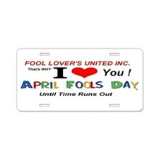 April Fools United All Time Aluminum License Plate