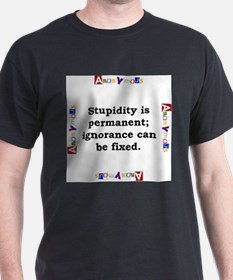 Stupidity Is Permanent - Anonymous T-Shirt