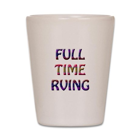 Full Time RVing Shot Glass