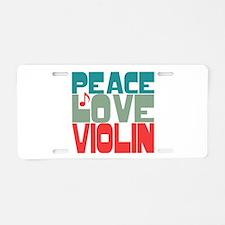 Peace Love Violin Aluminum License Plate