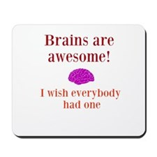 Brains are awesome Mousepad