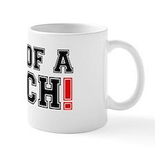 SON OF A BITCH! Mug