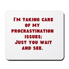 Procrastination Issues Mousepad
