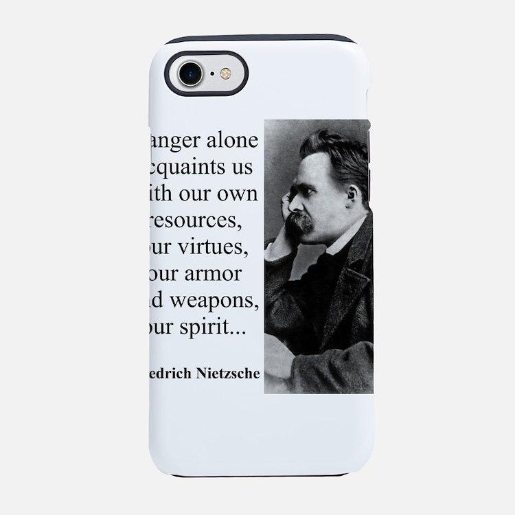 Danger Alone Acquaints Us - Nietzsche iPhone 7 Tou
