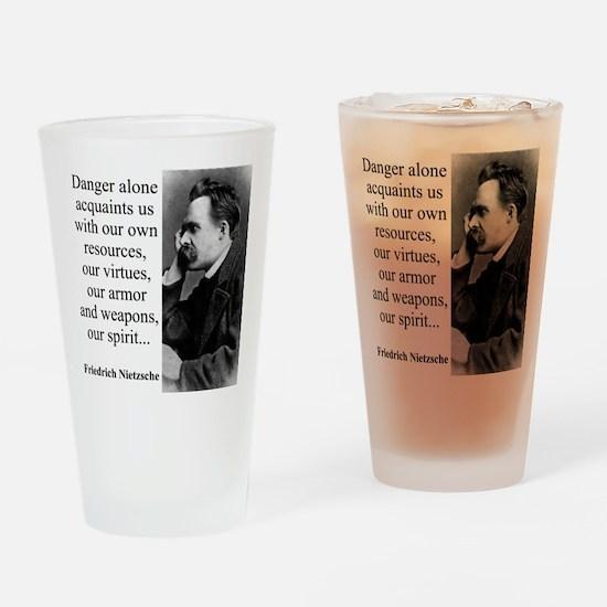Danger Alone Acquaints Us - Nietzsche Drinking Gla