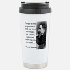 Danger Alone Acquaints Us - Nietzsche Mugs