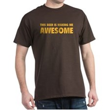 This Beer Is Making Me Awesome T-Shirt