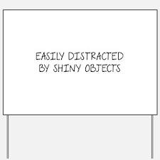 Shiny Objects Yard Sign