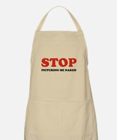 STOP picturing me naked Apron