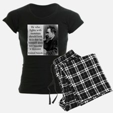 He Who Fights With Monsters - Nietzsche Pajamas