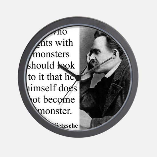 He Who Fights With Monsters - Nietzsche Wall Clock