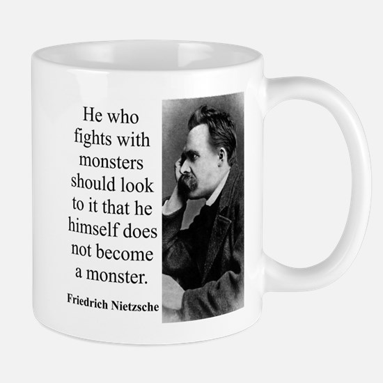 He Who Fights With Monsters - Nietzsche Mugs