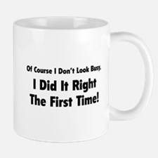 I Did It Right The First Time Mug