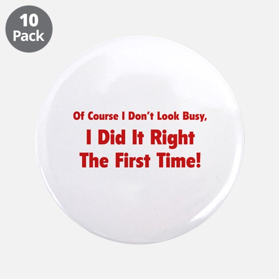 """I Did It Right The First Time 3.5"""" Button (10 pack"""