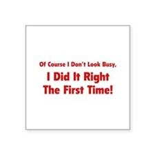 """I Did It Right The First Time Square Sticker 3"""" x"""