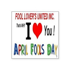 "April Fool Lovers United Square Sticker 3"" x 3"""